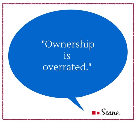 Ownership is Overrated