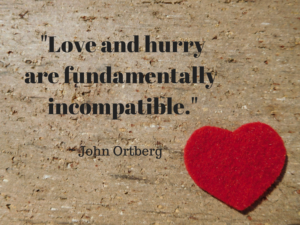 love and hurry are incompatible