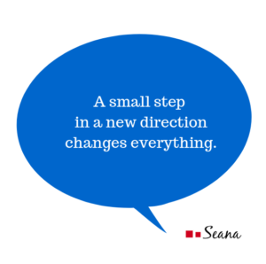 A small step in a new direction changes everything.