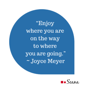 Enjoy where you are quote.